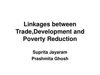 Linkages between Trade,Development and Poverty Reduction