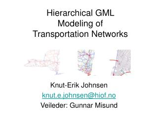 Hierarchical GML  Modeling of  Transportation Networks