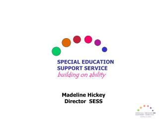 SPECIAL EDUCATION  SUPPORT SERVICE building on ability