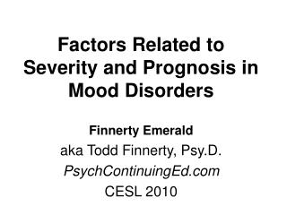 Factors Related to Severity and Prognosis in Mood Disorders