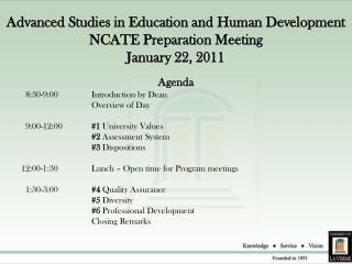Advanced Studies in Education and Human Development  NCATE Preparation Meeting January 22, 2011