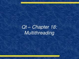 Qt – Chapter 18:  Multithreading