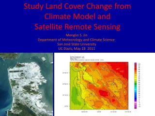 Study Land Cover Change from  Climate Model and  Satellite Remote Sensing