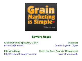 Edward  Usset Grain Marketing  Specialist, U  of M  			         Columnist