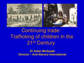Continuing trade:   Trafficking of children  in the 21 st  Century
