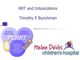 RRT and Intoxications  Timothy E Bunchman