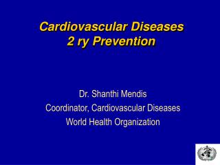 Cardiovascular Diseases 2 ry Prevention