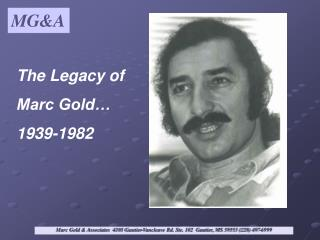 The Legacy of Marc Gold… 1939-1982