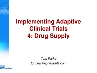 Implementing Adaptive Clinical Trials 4: Drug Supply