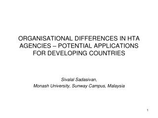 ORGANISATIONAL DIFFERENCES IN HTA AGENCIES – POTENTIAL APPLICATIONS FOR DEVELOPING COUNTRIES