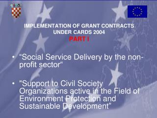 IMPLEMENTATION OF GRANT CONTRACTS UNDER CARDS 2004 PART I