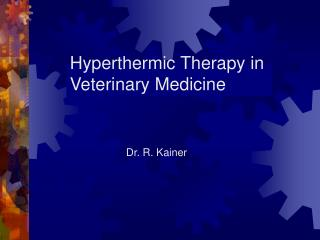 Hyperthermic Therapy in Veterinary Medicine