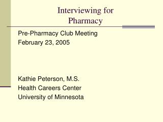 Interviewing for  Pharmacy