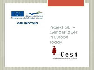 Projekt GET – Gender Issues in Europe Today