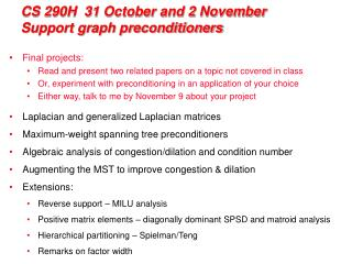 CS 290H  31 October and 2 November Support graph preconditioners