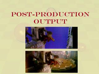 Post-Production Output