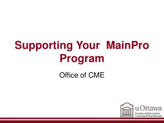 Supporting Your  MainPro Program