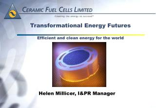Transformational Energy Futures Efficient and clean energy for the world