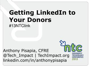 Getting LinkedIn to Your Donors #13NTClink