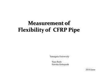 Measurement of Flexibility of  CFRP Pipe