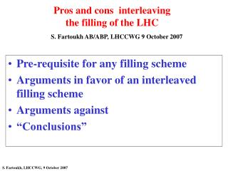 Pros and cons interleaving the filling of the LHC