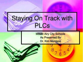 Staying On  Track with PLCs