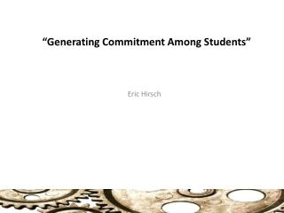 """Generating Commitment Among Students"""