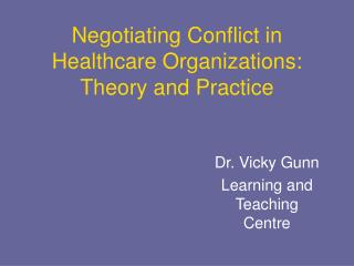 Negotiating Conflict in Healthcare Organizations: Theory and Practice