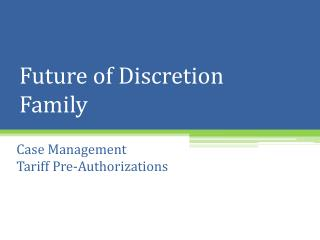 Future of Discretion Family