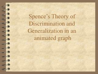 Spence's Theory of Discrimination and Generalization in an   animated graph