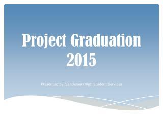 Project Graduation 2015