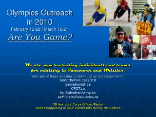 Olympics Outreach in 2010 February 12-28 / March 12-21 Are You Game?