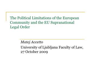 The Political Limitations of the European Community and the EU Supranational Legal Order