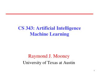 CS 343: Artificial Intelligence Machine Learning