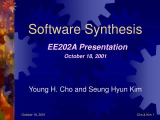 Software Synthesis EE202A Presentation October 18, 2001