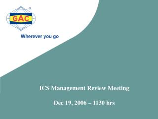 ICS Management Review Meeting Dec 19, 2006 – 1130 hrs