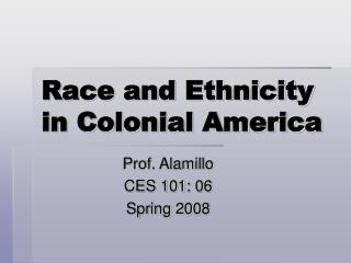 Race and Ethnicity in Colonial America