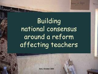 Building  national consensus  around a reform  affecting teachers
