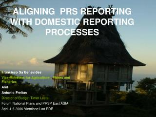 ALIGNING  PRS REPORTING WITH DOMESTIC REPORTING PROCESSES
