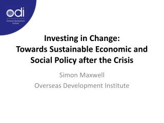 Investing in Change:  Towards Sustainable Economic and Social Policy after the Crisis