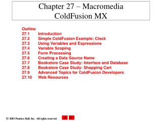 Chapter 27 – Macromedia  ColdFusion MX