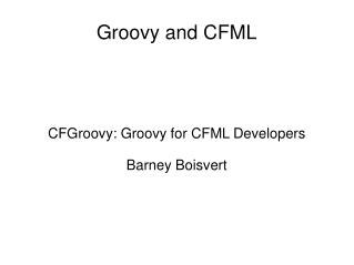 Groovy and CFML