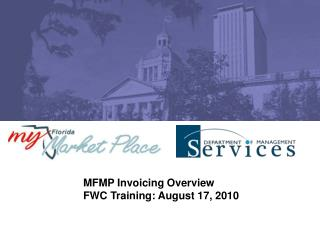 MFMP Invoicing Overview FWC Training: August 17, 2010
