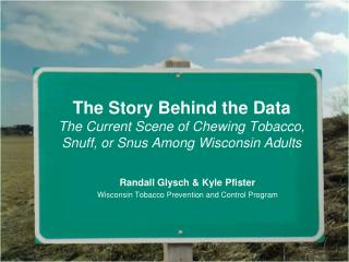 Randall Glysch & Kyle Pfister Wisconsin Tobacco Prevention and Control Program