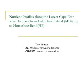 Tyler Gibson UNCW Center for Marine Science CHM 576 research presentation