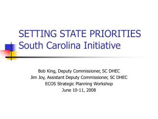 SETTING STATE PRIORITIES South Carolina Initiative