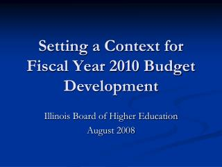 Setting a Context for Fiscal Year 2010 Budget Development