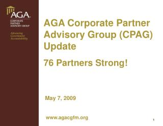 AGA Corporate Partner Advisory Group (CPAG) Update 76 Partners Strong!