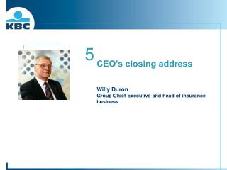 CEO's closing address Willy Duron Group Chief Executive and head of insurance business