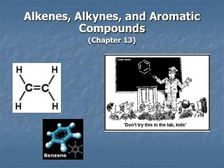 Alkenes, Alkynes, and Aromatic Compounds (Chapter 13)